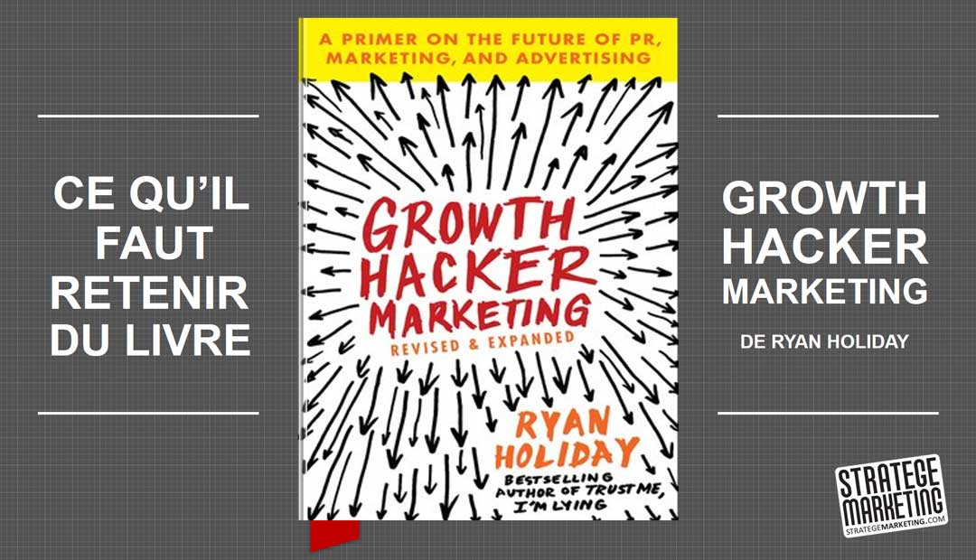 Growth Hacker Marketing de Ryan Holiday, ce qu'il faut retenir du livre