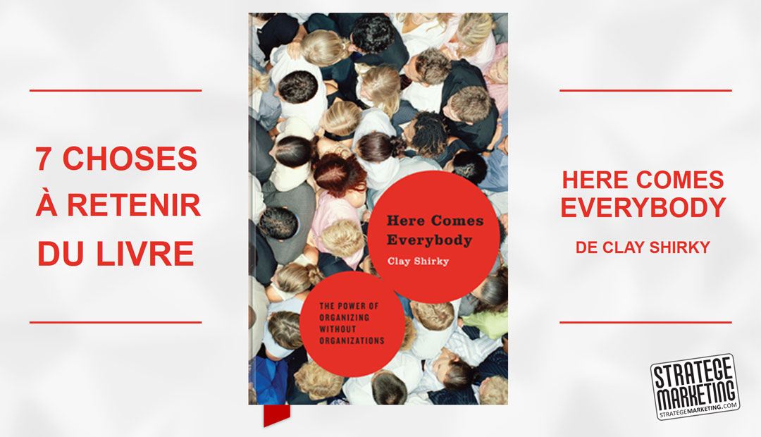 Here Comes Everybody de Clay Shirky, 7 choses à retenir du livre