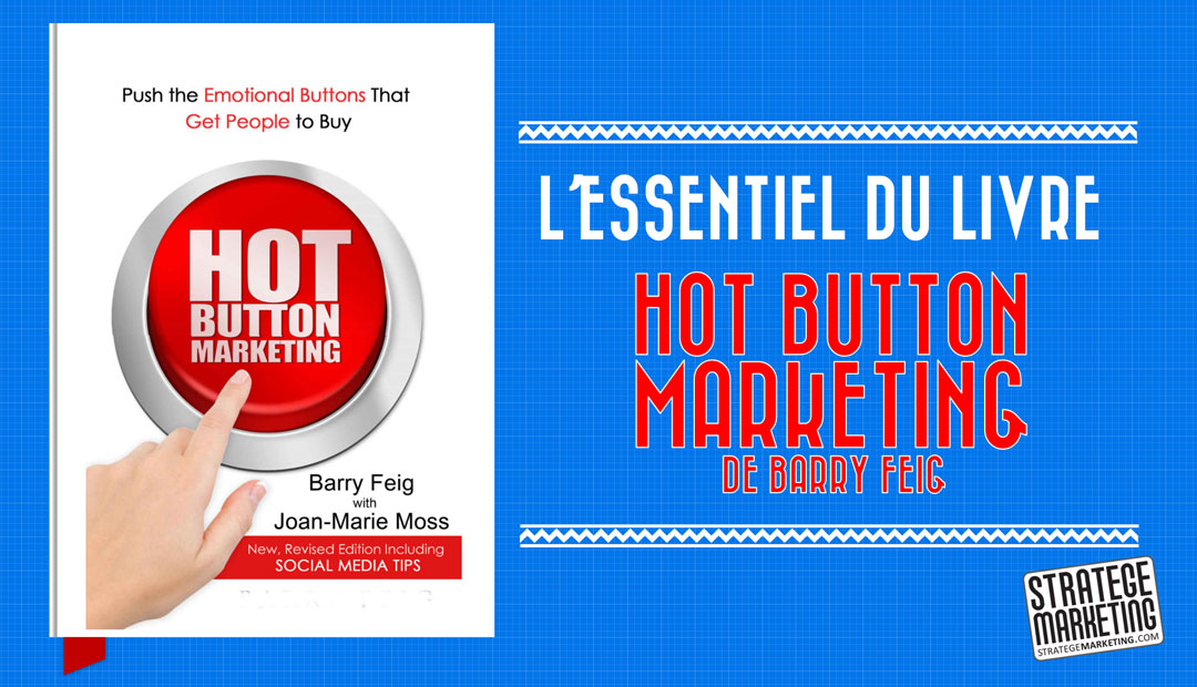 Hot Button Marketing de Barry Feig, l'essentiel du livre