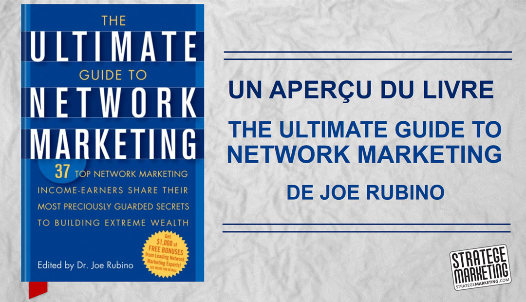The Ultimate Guide to Network Marketing de Joe Rubino, l'aperçu du livre