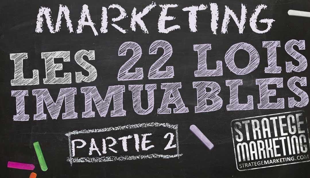 Stratégie marketing : 22 lois immuables (partie 2)