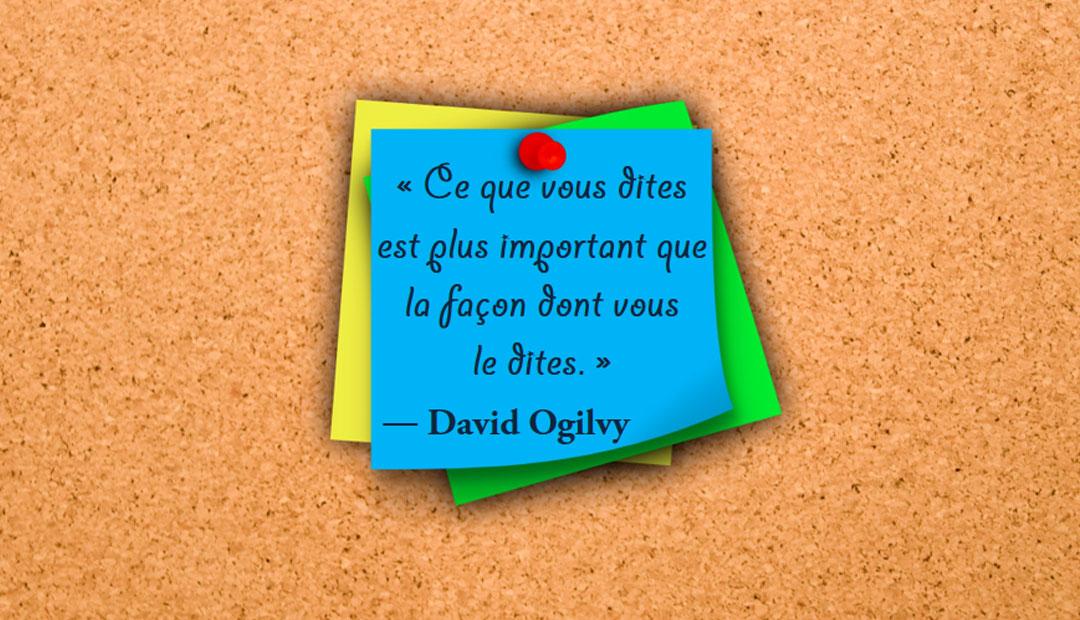 « Ce que vous dites est plus important que la façon dont vous le dites. »