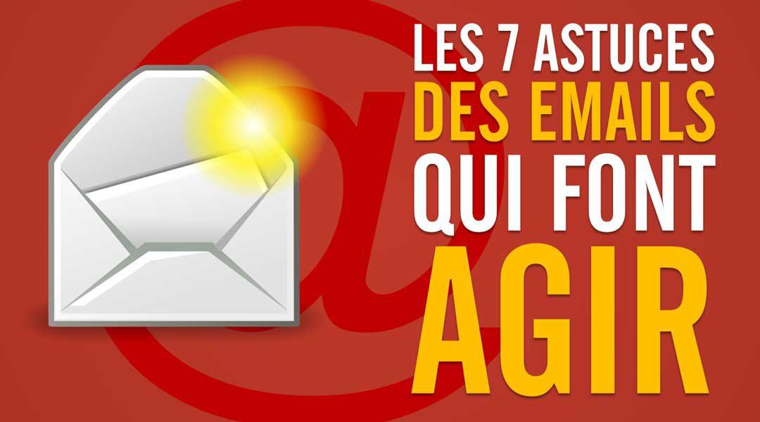 Sept astuces pour écrire des emails qui font agir
