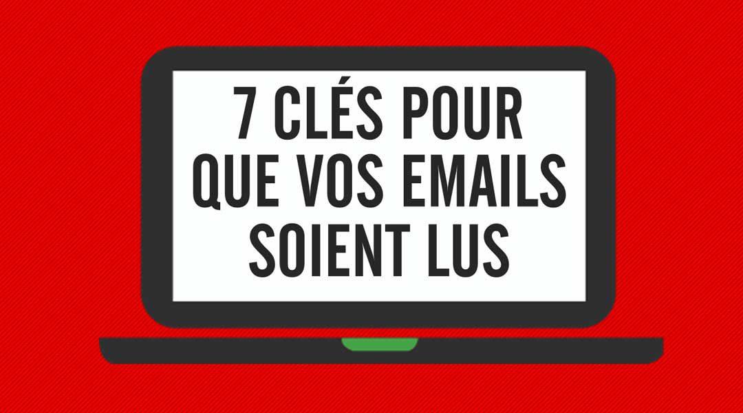 Sept clés pour que vos emails soient lus