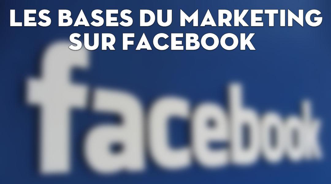 Les bases du marketing sur Facebook