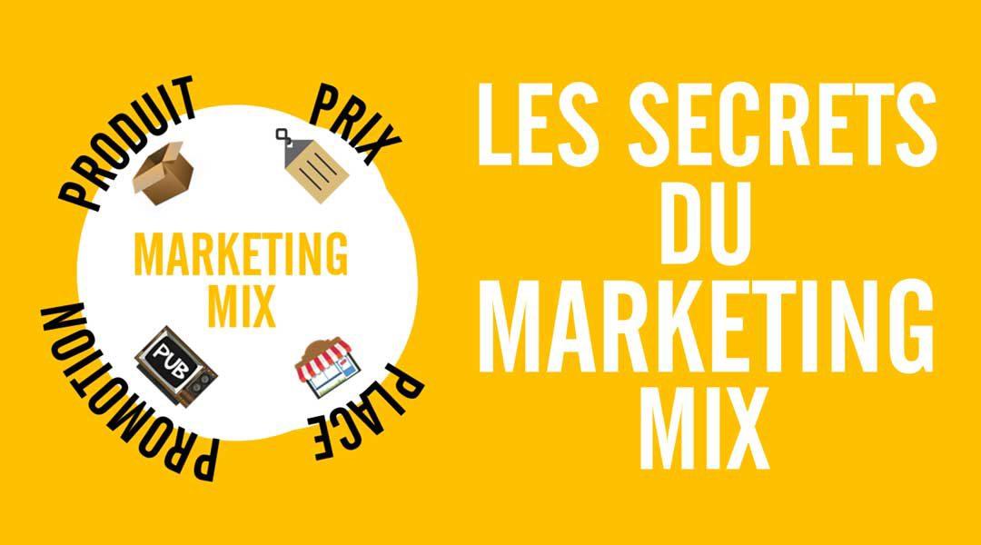 Les secrets du marketing mix (les 4P du marketing)