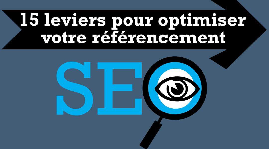 15 leviers pour optimiser votre référencement web (SEO)