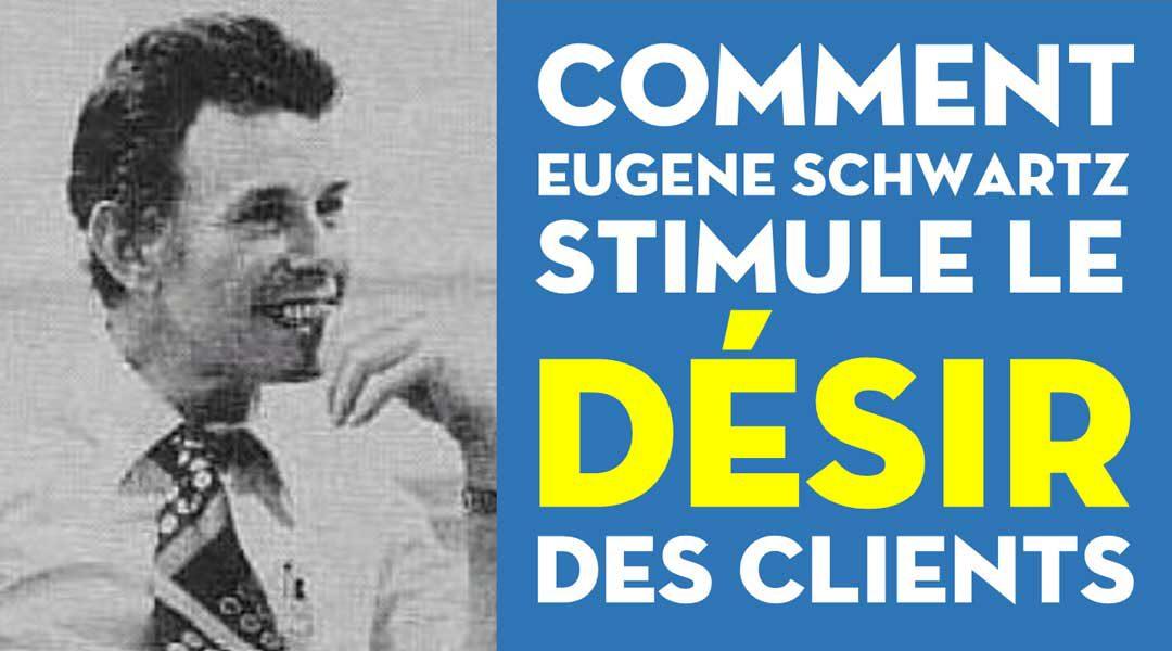 Comment Eugene Schwartz stimule le désir des clients