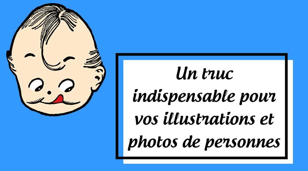Un truc indispensable pour vos illustrations et photos de personnes