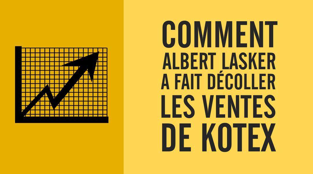 Comment Albert Lasker a fait décoller les ventes de Kotex