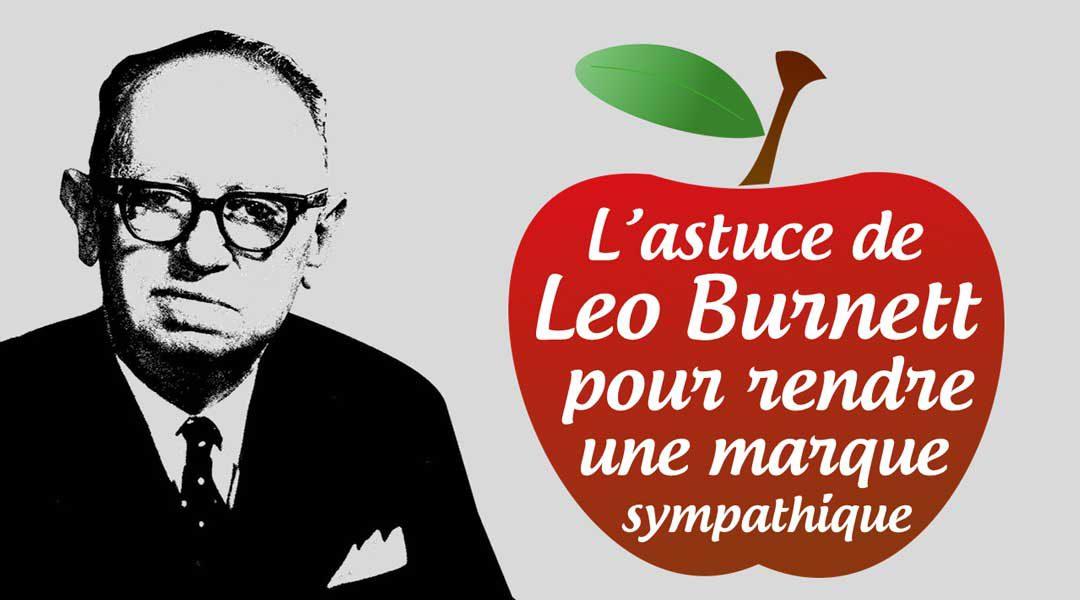La surprenante astuce de Leo Burnett pour rendre une marque sympathique