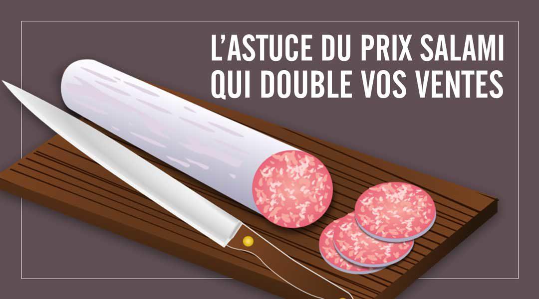 L'astuce du prix salami qui double vos ventes