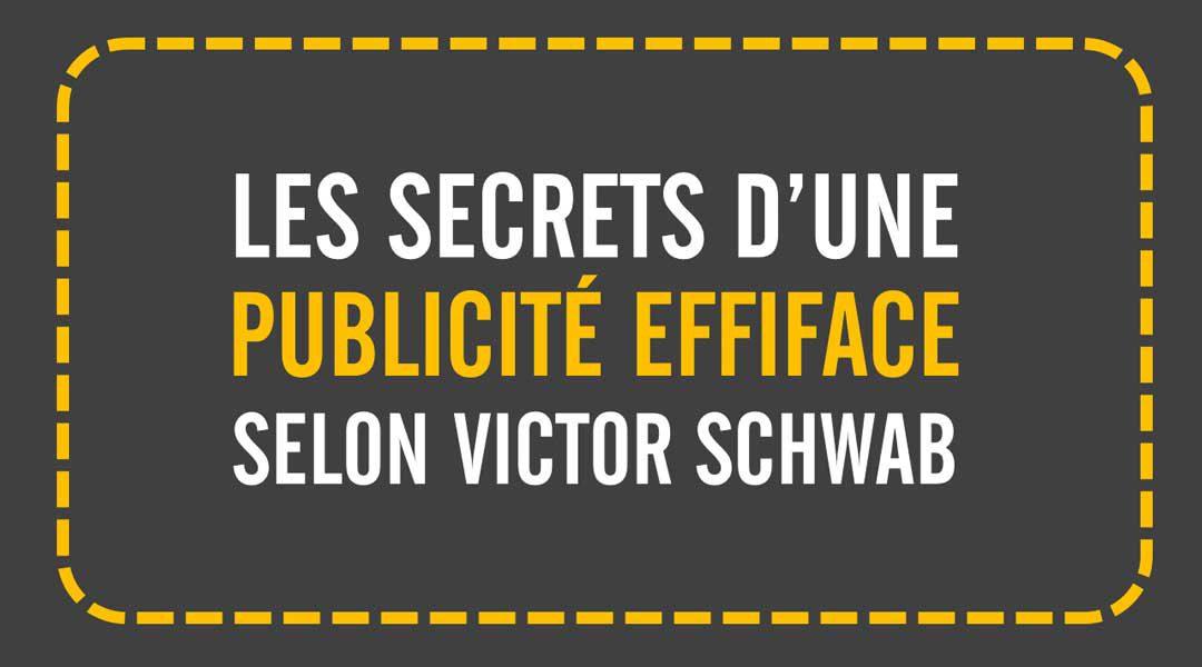 Les secrets d'une pub efficace de Victor Schwab