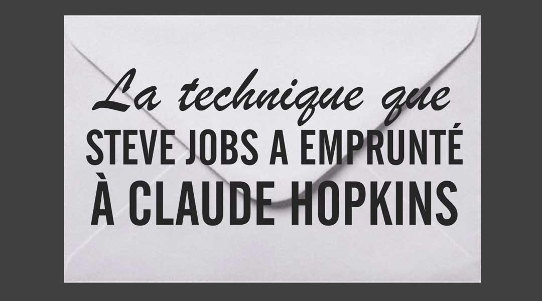La technique de vente que Steve Jobs a emprunté à Claude Hopkins