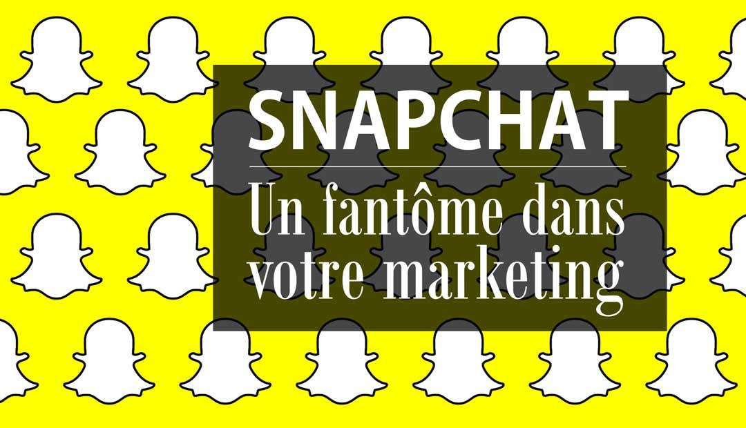 Snapchat : un fantôme dans votre marketing