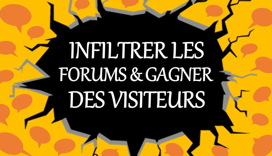 Infiltrer les forums et gagner des visiteurs