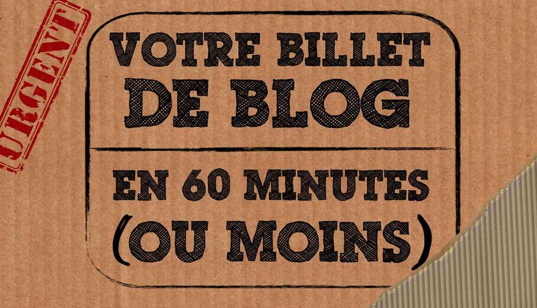 Votre billet de blog captivant en 60 minutes (ou moins)