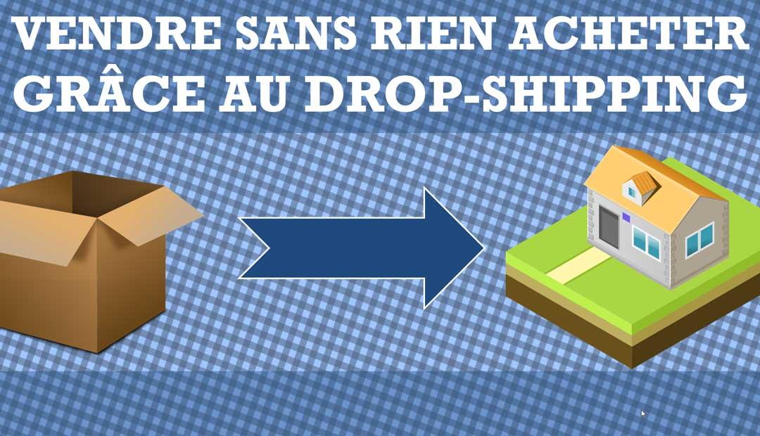 Drop-shipping ou vendre sans rien acheter