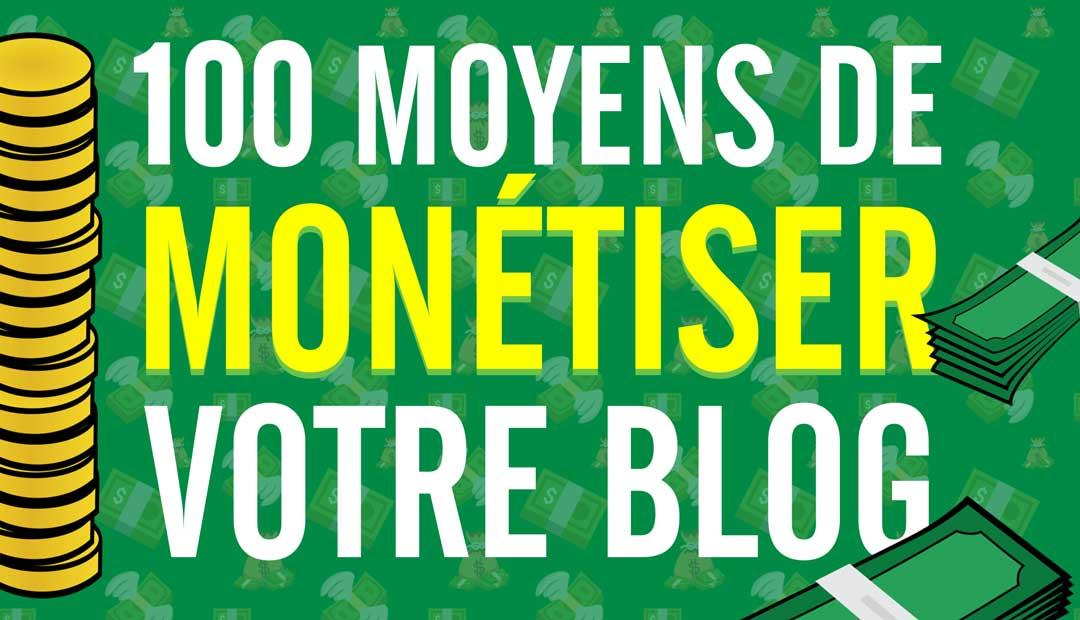 100 moyens de monétiser un blog