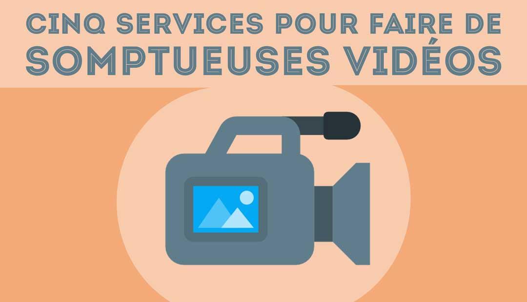 5 services pour faire de somptueuses vidéos