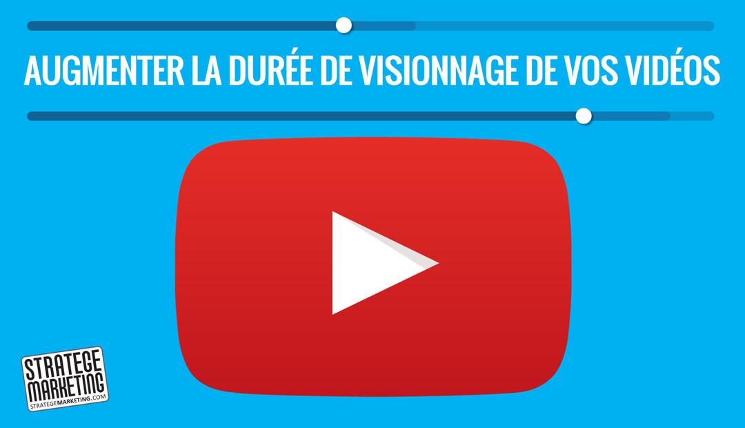 Comment augmenter la durée de visionnage de vos vidéos