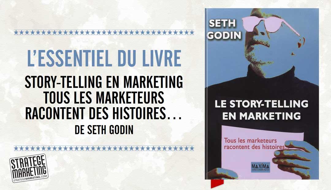 Story-telling en marketing : tous les marketeurs racontent des histoires… de Seth Godin – L'essentiel du livre