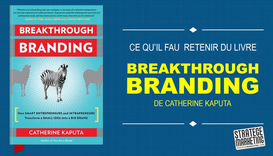 Breakthrough Branding de Catherine Kaputa, ce qu'il faut retenir du livre