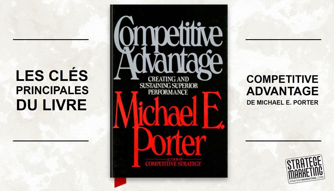 Competitive Advantage de Michael Porter, les clés principales du livre