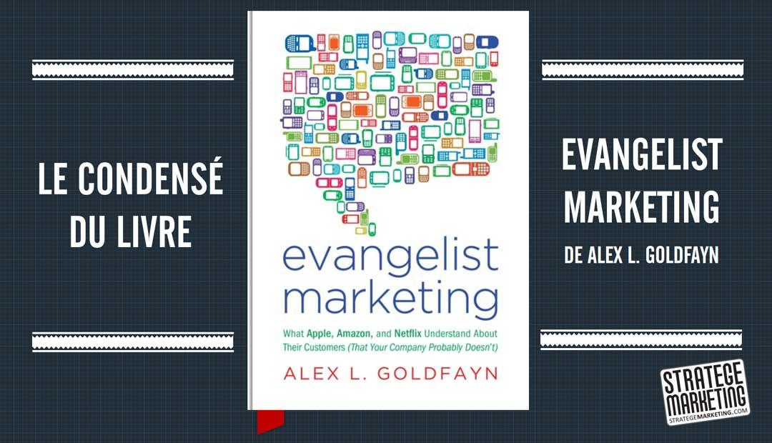 Evangelist Marketing de Alex L. Goldfayn – le condensé du livre
