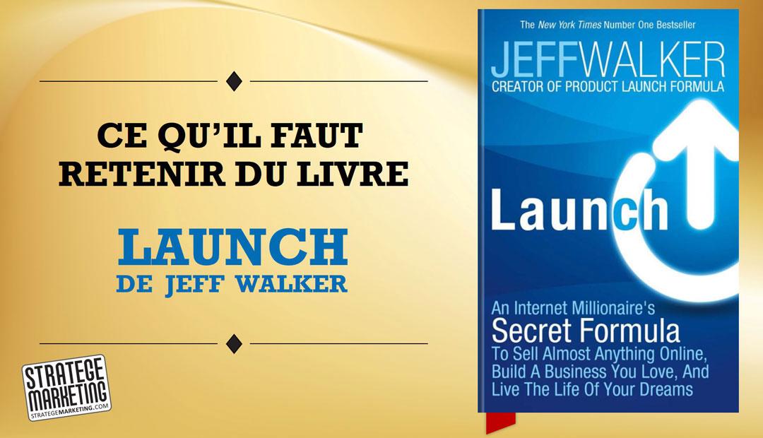 Launch de Jeff Walker – Ce qu'il faut retenir du livre