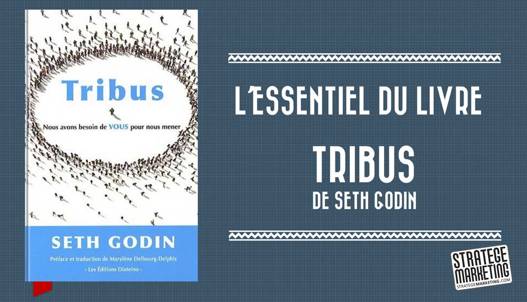 Tribus de Seth Godin, l'essentiel du livre