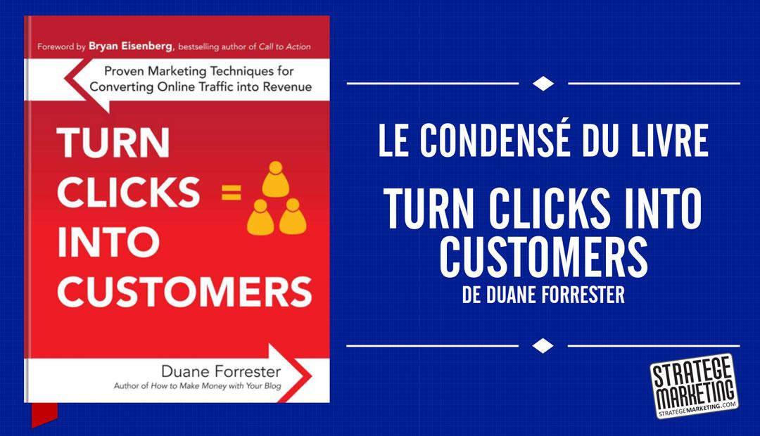 Turn Clicks Into Customers de Duane Forrester – Le condensé du livre