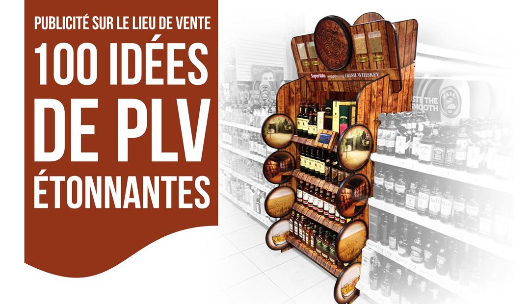 100 idées de PLV étonnantes (publicité sur le lieu de vente)